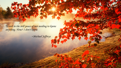 mj knowing nothing autumn-lake pic quote