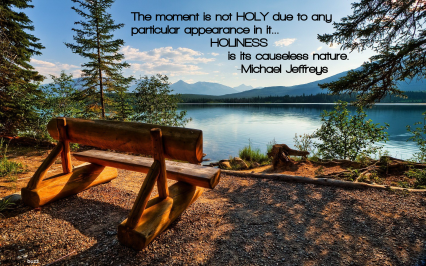 mj holiness is all bench lake mtn pic quote
