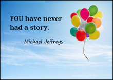 you have never had a story