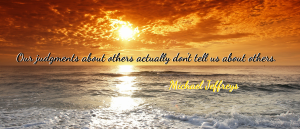 mj judgment not about others pic quote