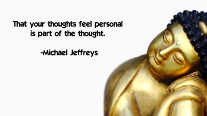 mj thoughts feel personal buddha pic quote