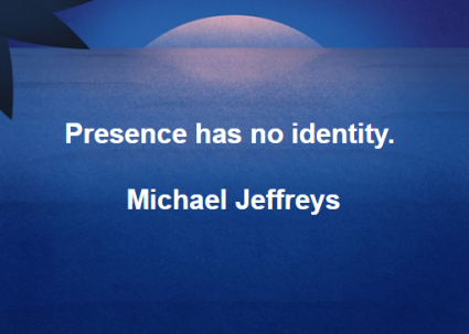 mj presence has no identity pic quote