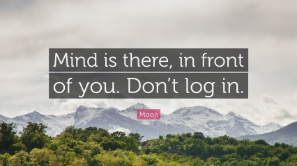 Mooji-Mind-is-there-in-front-of-you-Don-t-log-in