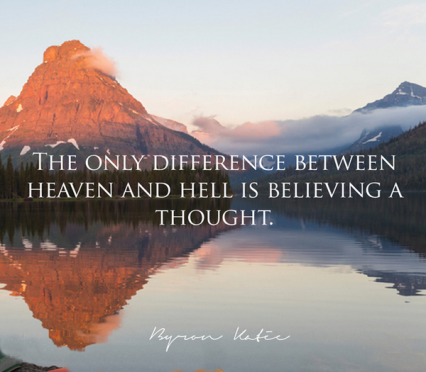 byron katie on heaven and hell