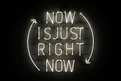 now is just right now