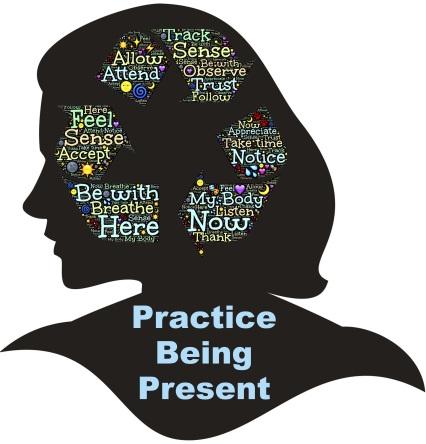 practice being present